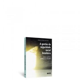 REF.5852 - A Gestão da Seguridade Social Brasileira